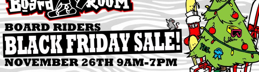 BOARD RIDERS BLACK FRIDAY SALE